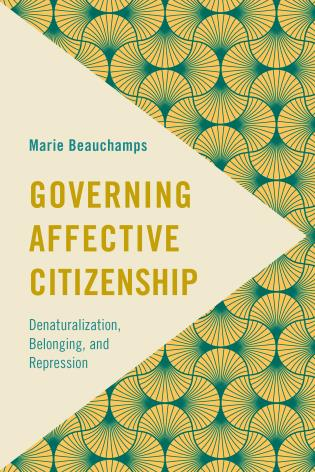 Cover image for the book Governing Affective Citizenship: Denaturalization, Belonging, and Repression