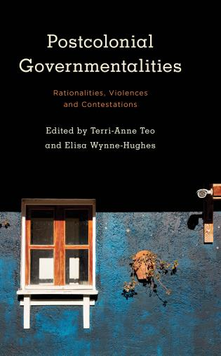 Cover image for the book Postcolonial Governmentalities: Rationalities, Violences and Contestations