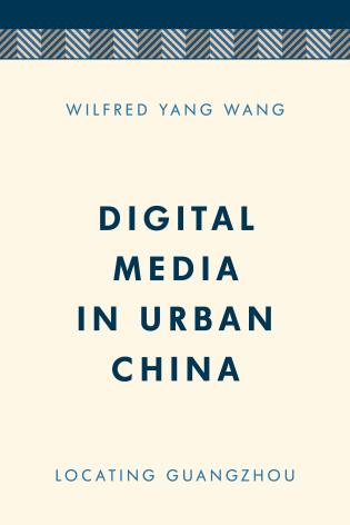 Cover image for the book Digital Media in Urban China: Locating Guangzhou