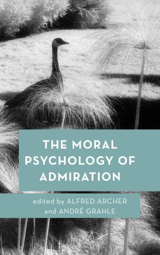 Cover image for the book The Moral Psychology of Admiration