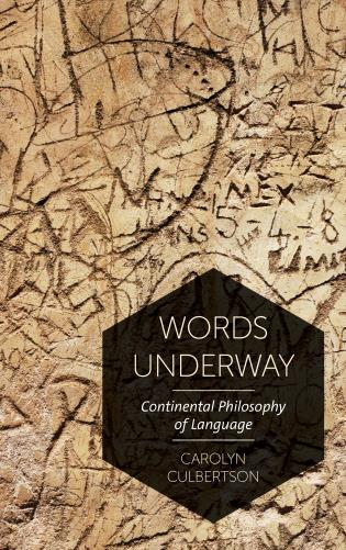 Cover image for the book Words Underway: Continental Philosophy of Language