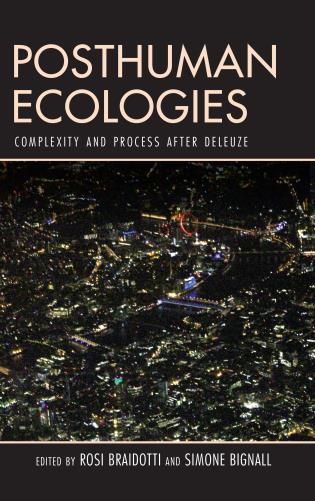 Cover image for the book Posthuman Ecologies: Complexity and Process after Deleuze