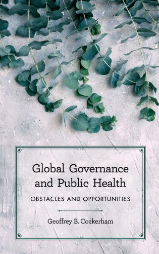 Cover image for the book Global Governance and Public Health: Obstacles and Opportunities