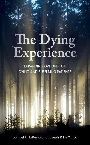Cover image for the book The Dying Experience: Expanding Options for Dying and Suffering Patients