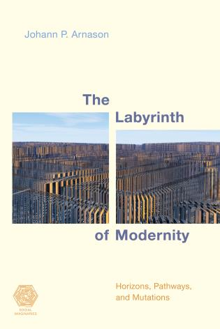 Cover image for the book The Labyrinth of Modernity: Horizons, Pathways and Mutations