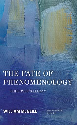 The Fate of Phenomenology: Heidegger's Legacy Book Cover