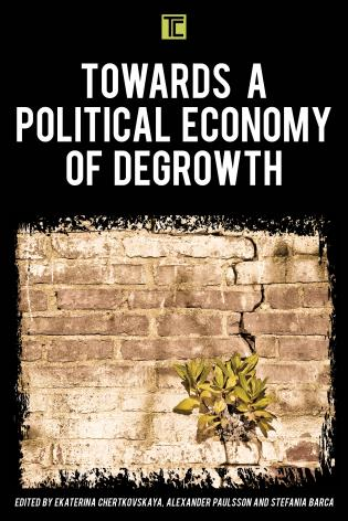 Cover image for the book Towards a Political Economy of Degrowth
