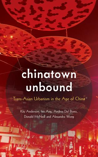 Cover image for the book Chinatown Unbound: Trans-Asian Urbanism in the Age of China