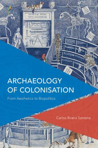 Cover image for the book Archaeology of Colonisation: From Aesthetics to Biopolitics
