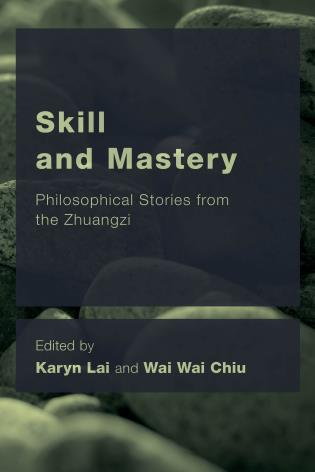 Cover image for the book Skill and Mastery: Philosophical Stories from the Zhuangzi
