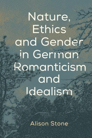 Cover image for the book Nature, Ethics and Gender in German Romanticism and Idealism