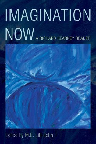 Cover image for the book Imagination Now: A Richard Kearney Reader