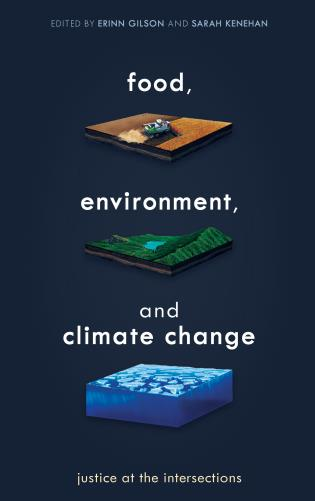 Cover image for the book Food, Environment, and Climate Change: Justice at the Intersections