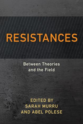 Cover image for the book Resistances: Between Theories and the Field