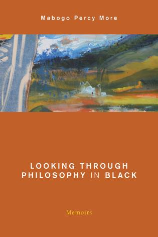 Cover image for the book Looking Through Philosophy in Black: Memoirs