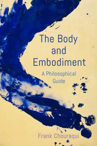 Cover image for the book The Body and Embodiment: A Philosophical Guide