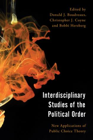 Cover image for the book Interdisciplinary Studies of the Political Order: New Applications of Public Choice Theory