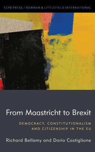 Cover image for the book From Maastricht to Brexit: Democracy, Constitutionalism and Citizenship in the EU