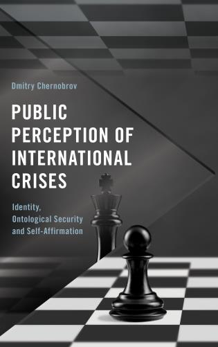 Cover image for the book Public Perception of International Crises: Identity, Ontological Security and Self-Affirmation