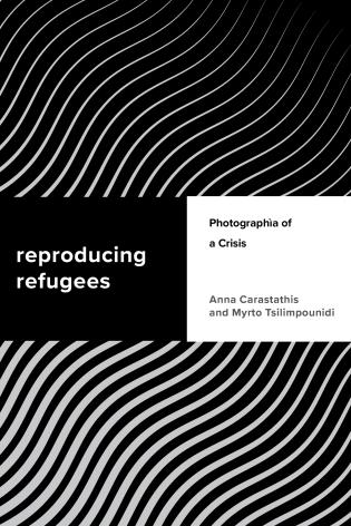 Cover image for the book Reproducing Refugees: Photographia of a Crisis