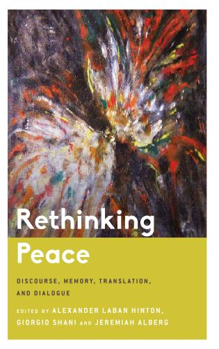 Cover image for the book Rethinking Peace: Discourse, Memory, Translation, and Dialogue