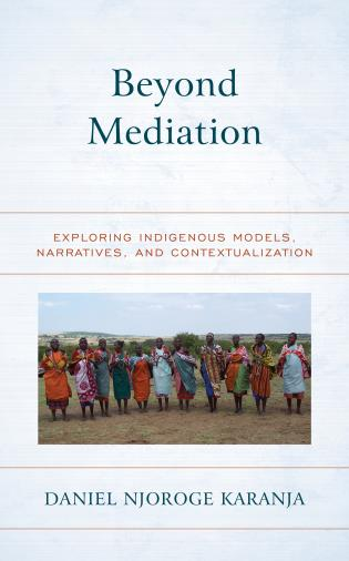 Cover image for the book Beyond Mediation: Exploring Indigenous Models, Narratives, and Contextualization