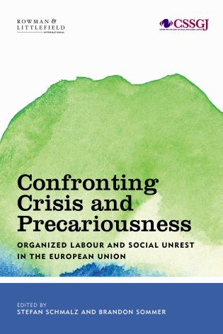 Cover image for the book Confronting Crisis and Precariousness: Organised Labour and Social Unrest in the European Union
