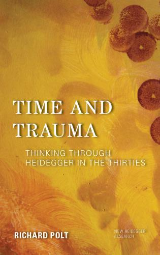 Cover image for the book Time and Trauma: Thinking Through Heidegger in the Thirties