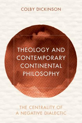 Cover image for the book Theology and Contemporary Continental Philosophy: The Centrality of a Negative Dialectic