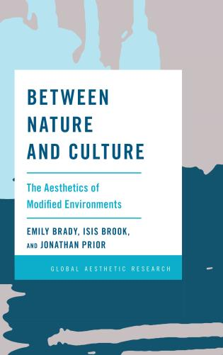 Cover image for the book Between Nature and Culture: The Aesthetics of Modified Environments