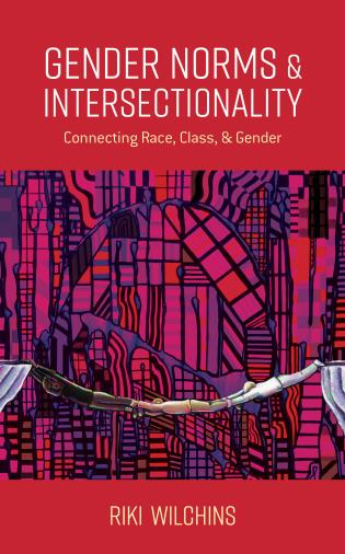 Cover image for the book Gender Norms and Intersectionality: Connecting Race, Class and Gender