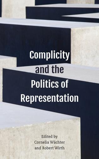 Cover image for the book Complicity and the Politics of Representation