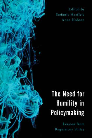 Cover image for the book The Need for Humility in Policymaking: Lessons from Regulatory Policy