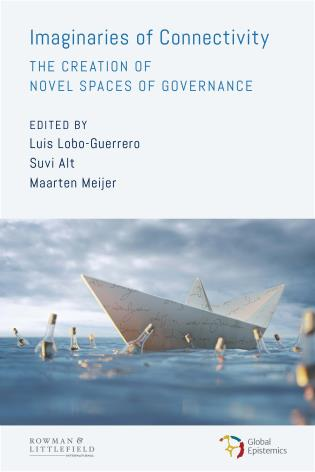 Cover image for the book Imaginaries of Connectivity: The Creation of Novel Spaces of Governance