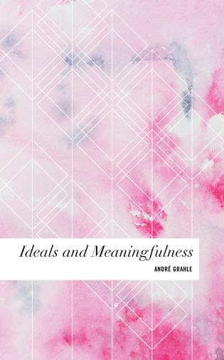Cover Image of the book titled Ideals and Meaningfulness