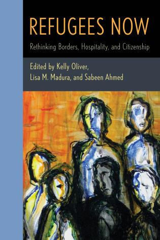 Cover image for the book Refugees Now: Rethinking Borders, Hospitality, and Citizenship