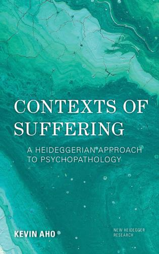 Cover image for the book Contexts of Suffering: A Heideggerian Approach to Psychopathology