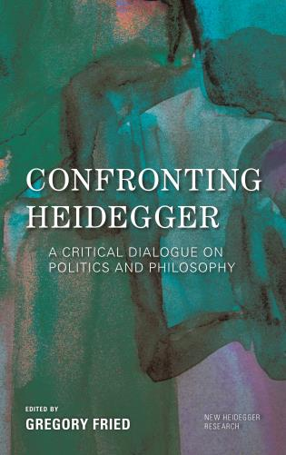 Cover image for the book Confronting Heidegger: A Critical Dialogue on Politics and Philosophy