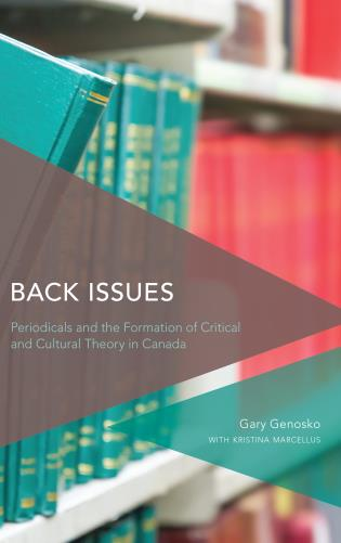 Cover image for the book Back Issues: Periodicals and the Formation of Critical and Cultural Theory in Canada