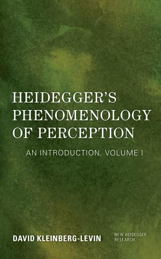 Cover image for the book Heidegger's Phenomenology of Perception: An Introduction, Volume I