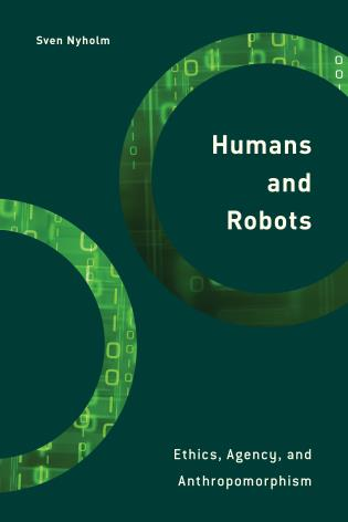 Cover image for the book Humans and Robots: Ethics, Agency, and Anthropomorphism