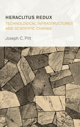 Cover image for the book Heraclitus Redux: Technological Infrastructures and Scientific Change