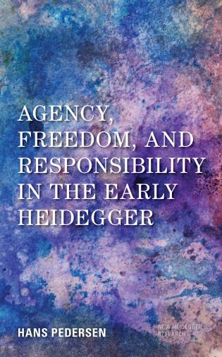 Cover image for the book Agency, Freedom, and Responsibility in the Early Heidegger