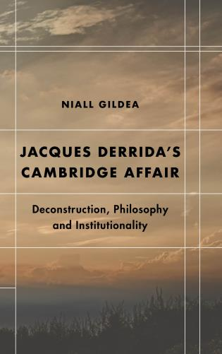 Cover image for the book Jacques Derrida's Cambridge Affair: Deconstruction, Philosophy and Institutionality