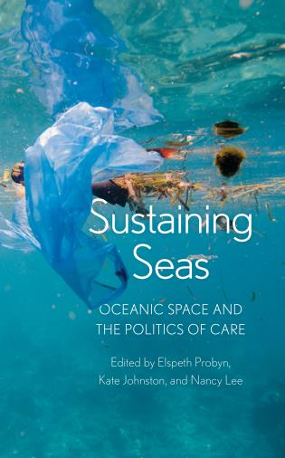 Cover image for the book Sustaining Seas: Oceanic Space and the Politics of Care