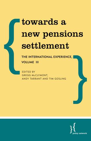 Cover image for the book Towards a New Pensions Settlement: The International Experience, Volume III