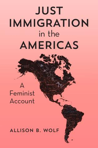 Cover image for the book Just Immigration in the Americas: A Feminist Account