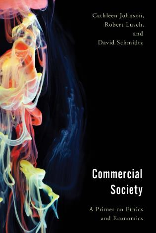 Cover image for the book Commercial Society: A Primer on Ethics and Economics