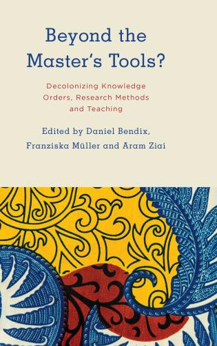 Cover image for the book Beyond the Master's Tools?: Decolonizing Knowledge Orders, Research Methods and Teaching