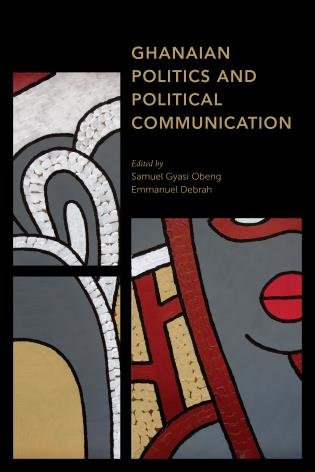 Cover image for the book Ghanaian Politics and Political Communication